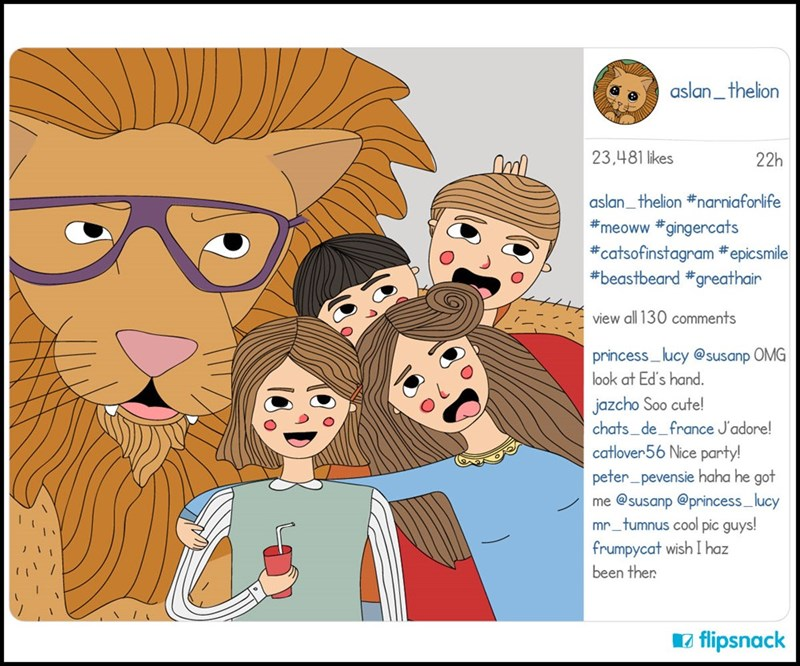 Cartoon - aslan_thelion 23,481 likes 22h aslan_thelion #narniaforlife #meoww #gingercats #catsofinstagram #epicsmile #beastbeard #greathair view all 130 comments princess lucy @susanp OMG look at Ed's hand. jazcho Soo cute! chats_de_france J'adore! catlover56 Nice party! peter_pevensie haha he got me @susanp @princess_lucy mr_tumnus cool pic guys! frumpycat wish I haz been then flipsnack