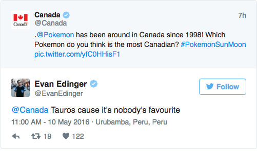 Text - ICanada @Canada 7h Canadя @Pokemon has been around in Canada since 1998! Which Pokemon do you think is the most Canadian? #PokemonSunMoon pic.twitter.com/yfCOHHisF1 Evan Edinger @EvanEdinger Follow @Canada Tauros cause it's nobody's favourite 11:00 AM -10 May 2016. Urubamba, Peru, Peru t19 122