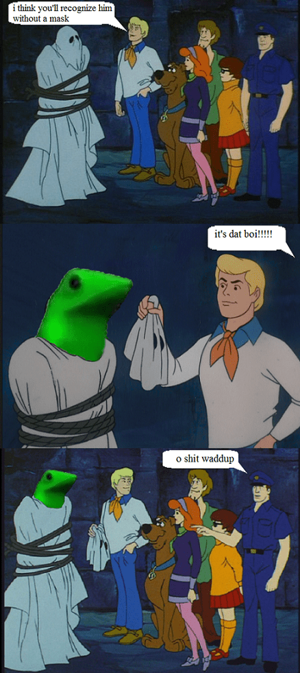 memes dat boi scooby doo And He Would Have Gotten Away With It, Too