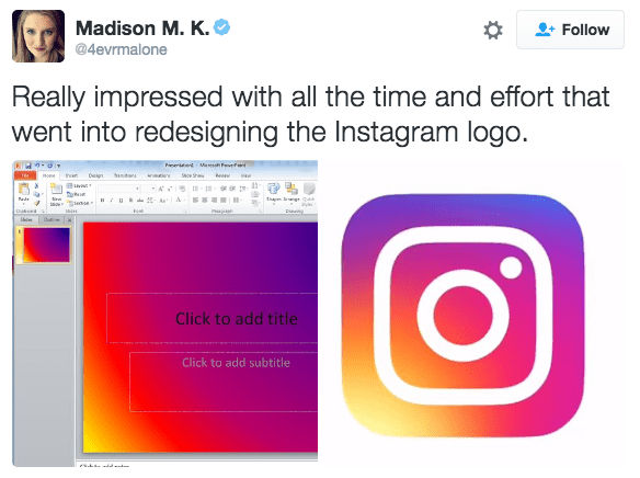 Text - Madison M. K. Follow @4evrmalone Really impressed with all the time and effort that went into redesigning the Instagram logo. Per Me Sh w ad - tham P Click to add title Click to add subtitle