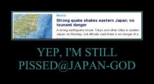 YEP, I'M STILL PISSED@JAPAN-GOD