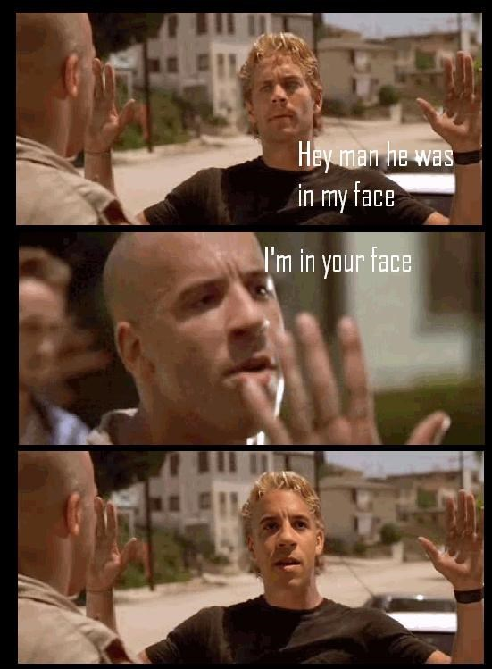 image fast and furious photoshop TBT to When Vin Diesel Got Up in Paul Walker's Face