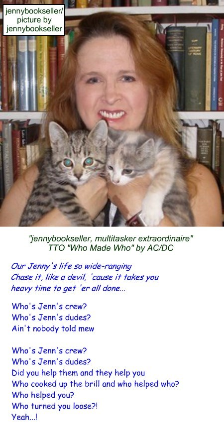 """jennybookseller, multitasker extraordinaire"" (TTO ""Who Made Who"" by AC/DC)"