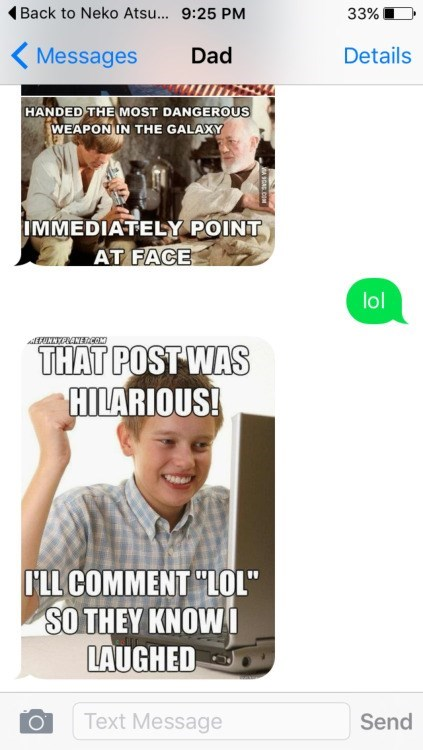 image memes text This Is What Happens When Your Dad Starts to Figure out the Internet