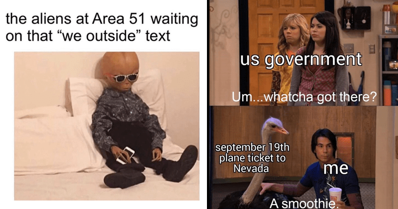 Funny memes about Facebook event regarding storming Area 51, aliens, icarly, alien waiting for the we outside text.