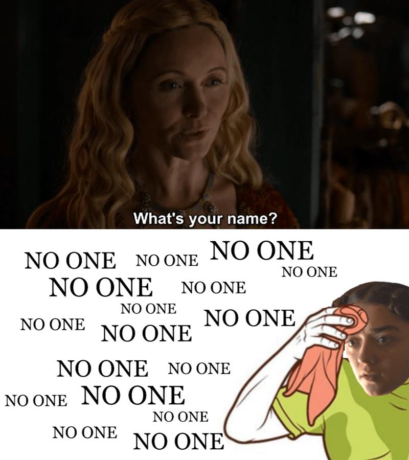 Game of Thrones no one arya stark meme - 8801297152