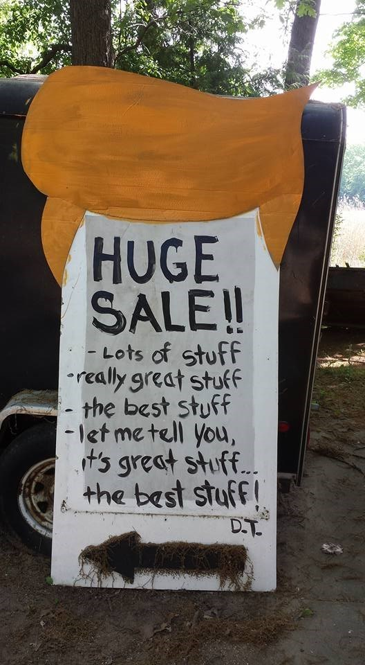 image signs donald trump This Man Knows Garage Sales