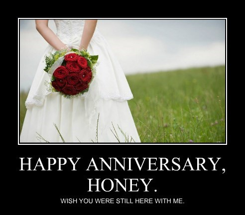 HAPPY ANNIVERSARY, HONEY.