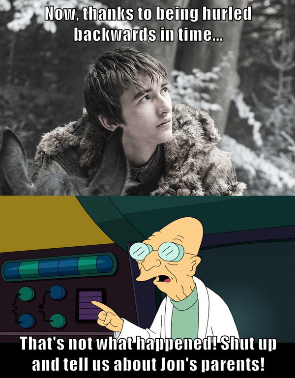 shut up,Game of Thrones,Memes,futurama