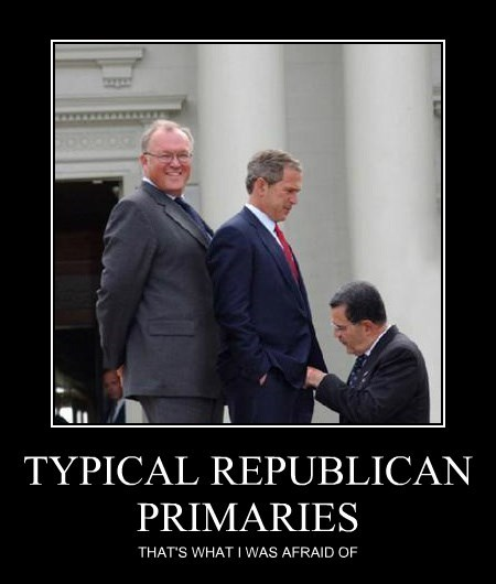 TYPICAL REPUBLICAN PRIMARIES THAT'S WHAT I WAS AFRAID OF