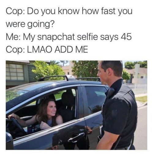 image snapchat police Also Here's Your Ticket