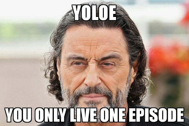 you only live one episode