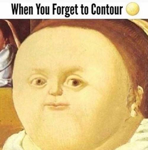 image beauty memes Gurl....