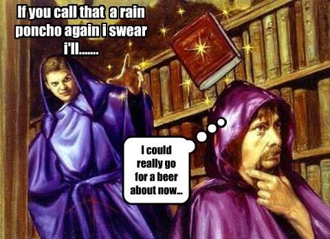 If you call that  a rain poncho again i swear i'll.......