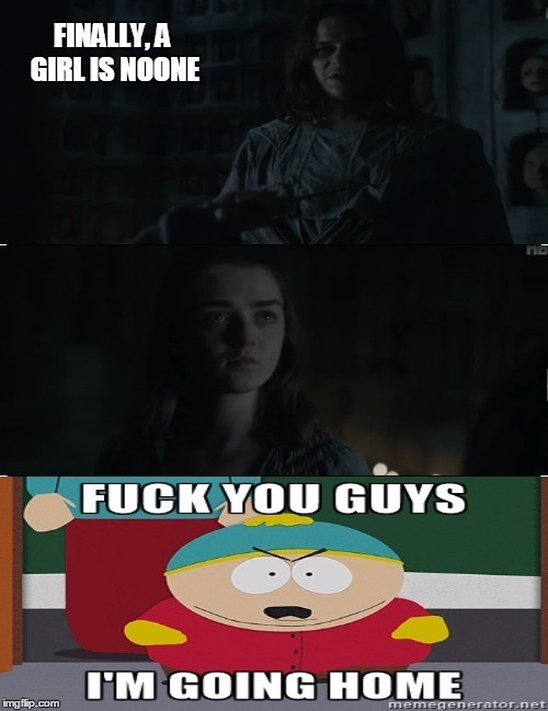 Game of Thrones no one arya stark caption cartman - 8804670976