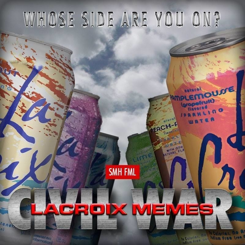 Drink - WHOSE SIDE ARE YOU ON? Aoturat AMPLEMOUSSE (grapefruit) lovered IPARHLINo WATER ateral EACH- WITH OTH ATURRCFLA LIME SMH FML ACROIX MEMES tener n) w fomotion colories, no A dium Free (res