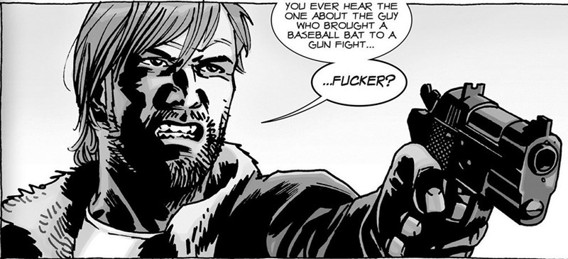 Comics - YOU EVER HEAR THE ONE ABOUT THE GUY WHO BROUGHT A BASEBALL BAT TO A GUN FIGHT... ...FUCKER?