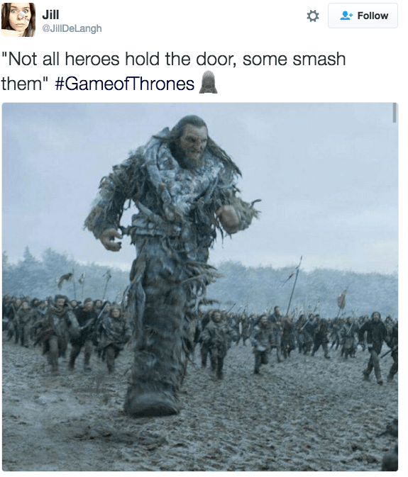 """picture of giant tweet about game of thrones """"Not all heroes hold the door, some smash them"""" #GameofThrones"""