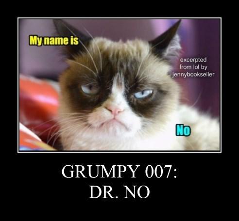 GRUMPY 007: DR. NO