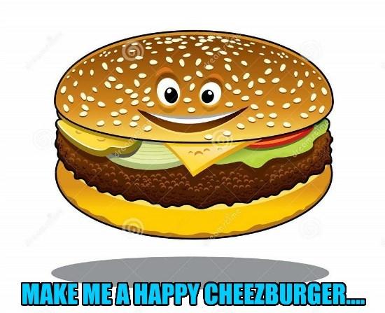 You are now a happy cheezburger, bro!?