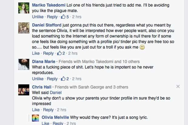 Text - Mariko Takedomi Lol one of his friends just tried to add me. I'l be avoiding you like the plague mate. Unlike Reply 5 2 hrs Daniel Stafford just gonna put this out there, regardless what you meant by the sentence Olivia, it will be interpreted how ever people want, also once you load something to the Internet any form of ownership is null there for if some one feels like doing something with a profile pic/ tinder pic they are free too so so..but feels like you are just out for a troll if