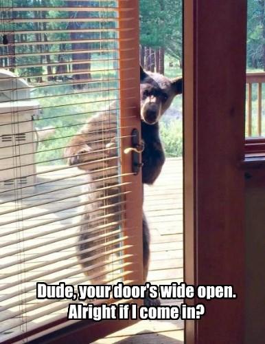 Dude, your door's wide open. Alright if I come in?