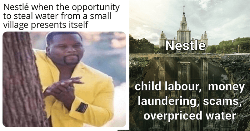 Memes about Nestle being an evil company, nestle water scandal, pakistan, aliens,