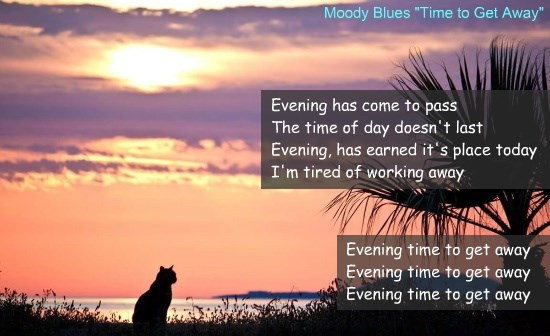 """""""Time to Get Away"""" by The Moody Blues"""