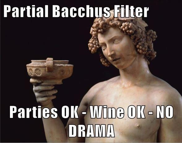 Partial Bacchus Filter  Parties OK - Wine OK - NO DRAMA