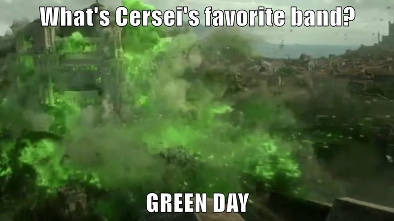green day Game of Thrones Memes cersei lannister - 8819289088