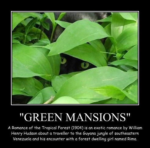 """GREEN MANSIONS"""