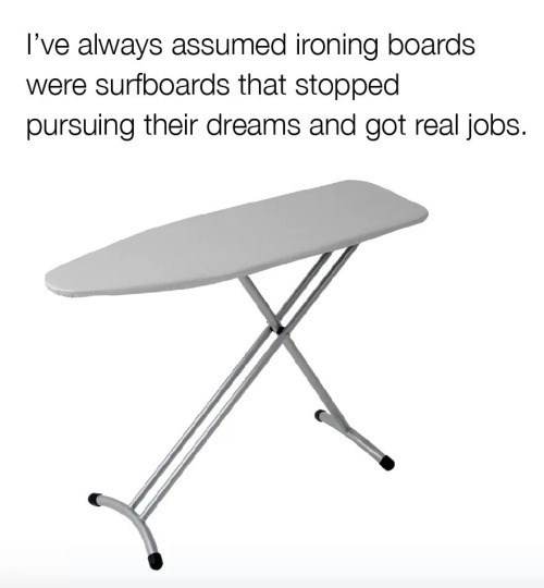 image memes ironing board It's Just Sad