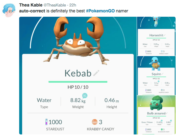 Web page - Thea Kable @TheaKable 22h auto-correct is definitely the best #PokemonGO namer Horseshit HP13/13 929 043 Wer ww Hgh 1000 3 HORC Kebab Squire HP21/21 Woter 038 HP 10/10 1000 s 03 souwca 8.82kg 0.46m Water Weight Height Type Bulb assured HP10/10 1000 3 1162 Grass/Po Hige STARDUST KRABBY CANDY 000 An