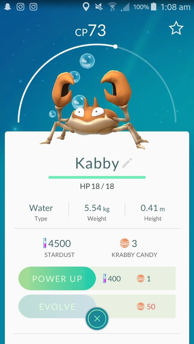 Text - 1:08 am 100% CP 73 Kabby HP 18/18 5.54 kg 0.41 m Water Weight Type Height 4500 3 STARDUST KRABBY CANDY 400 POWER UP 1 EVOLVE 50