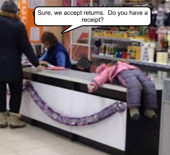 Sure, we accept returns.  Do you have a receipt?