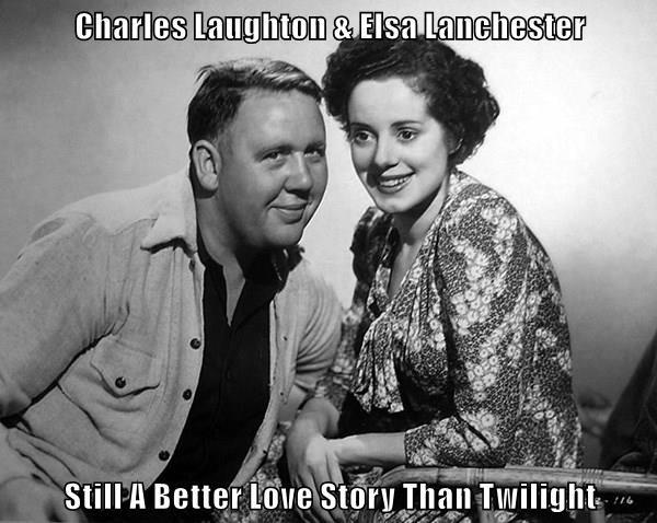 Charles Laughton & Elsa Lanchester  Still A Better Love Story Than Twilight
