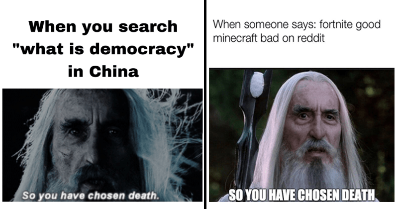 Funny Saruman memes, Lord of the rings memes, so you have chosen death, dank memes.