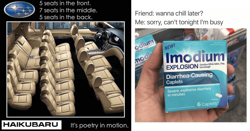 Funny memes and tweets, haikubaru meme - car with haiku number seats, imodium that causes explosive diarrhea.