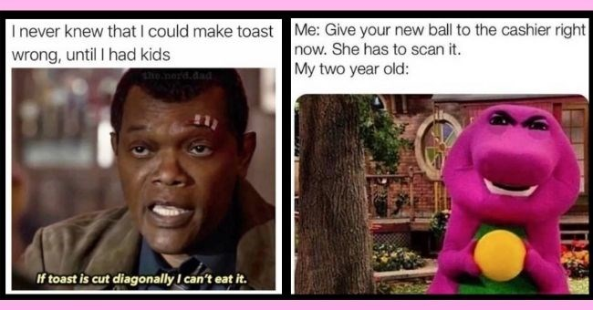 parenting kids funny memes | thumbnail text - I never knew that I could make toast wrong, until I had kids the nerd.dad If toast is cut diagonally I can't eat it.