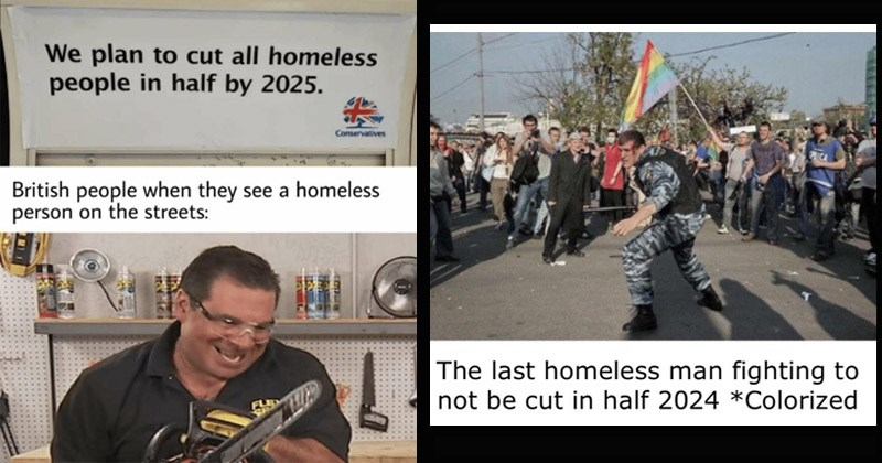 """Funny """"We Plan To Cut All Homeless People In Half By 2025"""" memes"""