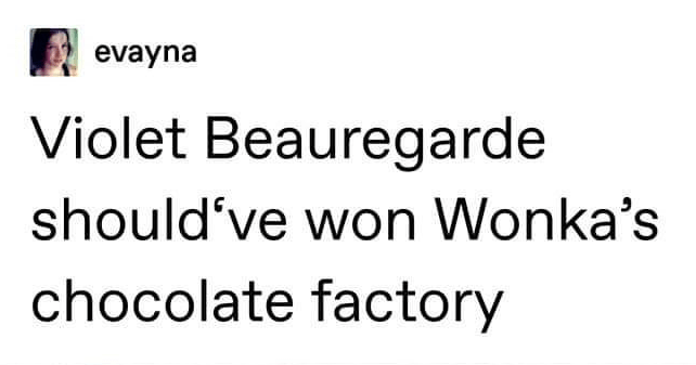 Tumblr thread and theory about how Violet Beauregard should have won Willy Wonka's chocolate factory, fan theories, evayna, roald dahl.