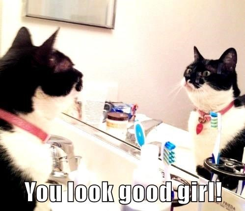 You look good girl!