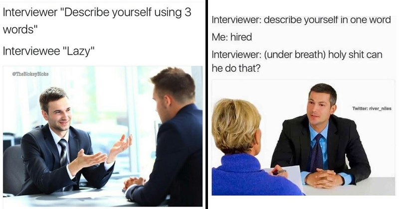 16 Absurd Job Interview Memes You Shouldn't Take A Cue From