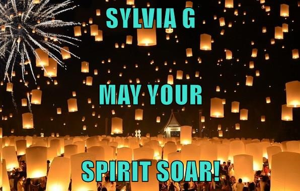 SYLVIA G MAY YOUR SPIRIT SOAR!