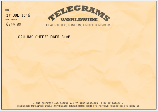 NOW ACCEPTING TELEGRAMS