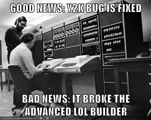 GOOD NEWS: Y2K BUG IS FIXED  BAD NEWS: IT BROKE THE ADVANCED LOL BUILDER