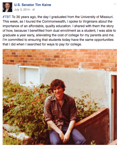 Text - U.S. Senator Tim Kaine July 3, 2014 #TBT To 35 years ago, the day I graduated from the University of Missouri This week, as I toured the Commonwealth, I spoke to Virginians about the importance of an affordable, quality education. I shared with them the story of how, because I benefitted from dual enrollment as a student, I was able to graduate a year early, alleviating the cost of college for my parents and me. I'm committed to ensuring that students today have the same opportunities tha