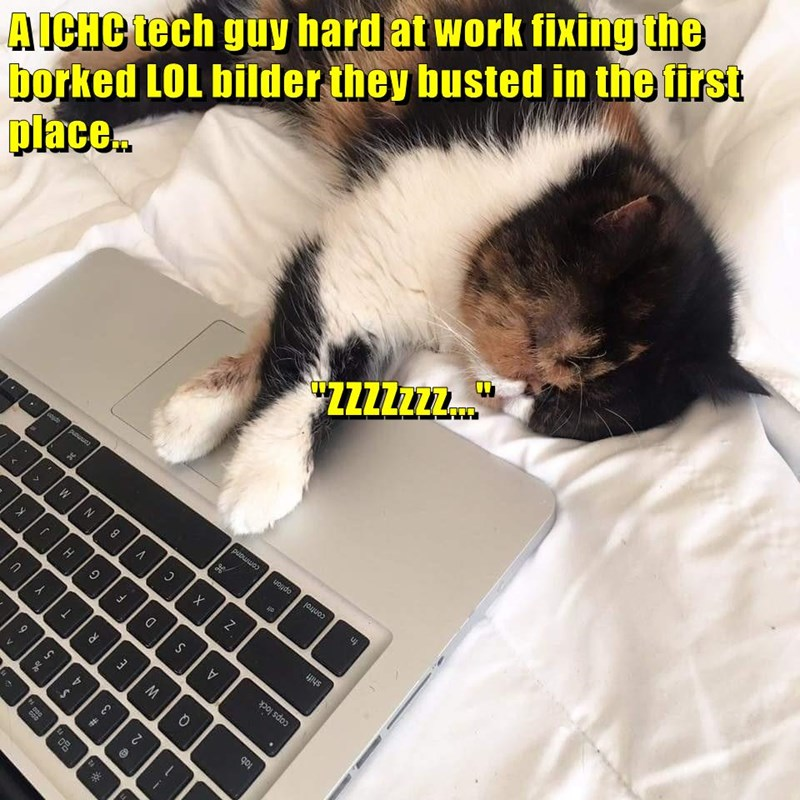 "A ICHC tech guy hard at work fixing the borked LOL bilder they busted in the first place.. ""ZZZZzzz..."""
