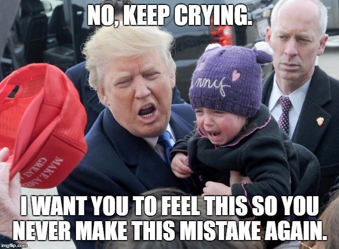 People - NO,KEEP CRYING IWANT YOU TO FEEL THIS SO YOU NEVER MAKE THIS MISTAKE AGAIN. GREAT MAKE AM imgflip.com