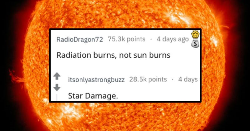 askreddit, different names, giving new names to things, calling sunburns radiation burns